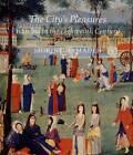 The City's Pleasures: Istanbul in the Eighteenth Century by Shirine Hamadeh (Hardback, 2007)