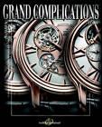 Grand Complications: v. 5: High Quality Watchmaking by Tourbillon International (Hardback, 2009)
