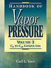 Handbook of Vapor Pressure: v. 3: Organic Compounds C8 to C28 by Carl L. Yaws (Hardback, 1994)