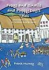 Frogs and Snails and Puppy Dog's Tales: Short Stories from Ireland A Children's Book for Adults by Frank Murney (Hardback, 2011)