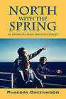 North with the Spring: An American Family Travels in Europe by Phaedra Greenwood (Paperback / softback, 2010)