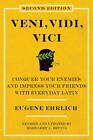 Veni, Vidi, Vici: Conquer Your Enemies and Impress Your Friends with Everyday Latin by Eugene H Ehrlich (Paperback / softback, 2010)