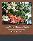 The Royal Road to Health by Chas A Tyrrell (Paperback / softback, 2010)
