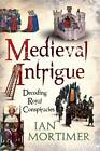 Medieval Intrigue: Decoding Royal Conspiracies by Continuum Publishing Corporation (Paperback, 2012)