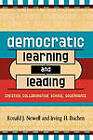 Democratic Learning and Leading: Creating Collaborative School Governance by Irving H. Buchen, Ronald J. Newell (Paperback, 2004)