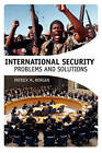 International Security: Problems and Solutions by Patrick M. Morgan (Paperback, 2006)