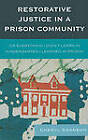Restorative Justice in a Prison Community: Or Everything I Didn't Learn in Kindergarten I Learned in Prison by Cheryl Swanson (Hardback, 2009)
