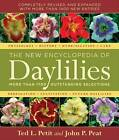 The New Encyclopedia of Daylilies: More Than 1700 Outstanding Selections by Ted L. Petit, John P. Peat (Hardback, 2008)