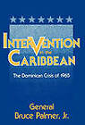 Intervention in the Caribbean: The Dominican Crisis of 1965 by Bruce Palmer (Hardback, 1989)