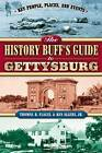 History Buff's Guide to Gettysburg by Ken Allers, Thomas R. Flagel (Paperback, 2006)