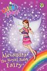 Alexandra the Royal Baby Fairy by Daisy Meadows (Paperback, 2013)