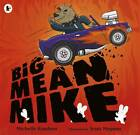 Big Mean Mike by Michelle Knudsen (Paperback, 2013)
