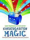 Kindergarten Magic: Theme-Based Lessons for Building Literacy and Library Skills by Christine Kirker, Kathy MacMillan (Paperback, 2011)
