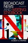 Broadcast News and Writing Stylebook by Robert A. Papper (Spiral bound, 2012)