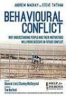 Behavioural Conflict: Why Understanding People and Their Motives Will Prove Decisive in Future Conflict by Lee Rowland, Steve Tatham, Andrew Mackay (Paperback, 2011)