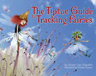 The Tiptoe Guide to Tracking Fairies by Ammi-Joan Paquette (Hardback, 2011)