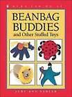 Beanbag Buddies: And Other Stuffed Toys by June Bradford, Judy Ann Sadler (Paperback / softback, 1999)