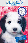 Battersea Dogs & Cats Home: Jessie's Story by Battersea Dogs & Cats Home (Paperback, 2012)