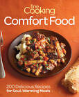 Fine Cooking Comfort Food: 200 Delicious Recipes for Soul-warming Meals by Taunton Press Inc (Paperback, 2012)