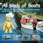 All Kinds of Boats ! (Bear Chef Stories & Rhymes): Book 2: Bear Chef Stories & Rhymes by Valerie Grady (Paperback, 2011)