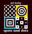 Spots and Dots by Chez Picthall (Board book)