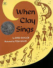 When Clay Sings by Byrd Baylor, Tom Bahti (Paperback, 1987)