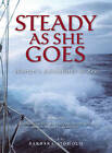 Steady as She Goes: Women's Adventures at Sea by Seal Press (Paperback, 2003)