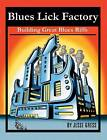 Blues Lick Factory: Building Great Blues Riffs by Jesse Gress (Mixed media product, 2007)