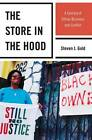 The Store in the Hood: A Century of Ethnic Business and Conflict by Steven J. Gold (Paperback, 2011)