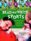 Read and Write Sports: Readers Theatre and Writing Activities for Grades 3-8 by Anastasia Suen (Paperback, 2011)