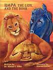 Ijapa, the Lion, and the Boar by Dr. Olaiya E. Aina (Paperback, 2010)