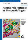 Aspartic Acid Proteases as Therapeutic Targets: Aspartic Acid Proteases by Wiley-VCH Verlag GmbH (Hardback, 2010)