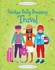 Sticker Dolly Dressing: Travel by Fiona Watt (Paperback, 2012)