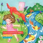 Guided Imagination for Toddlers by Sarah Moneta (Paperback / softback, 2011)