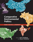 Comparative Environmental Politics: Theory, Practice, and Prospects by MIT Press Ltd (Paperback, 2012)