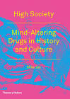 High Society: Mind Altering Drugs in History and Culture by Mike Jay (Paperback, 2012)