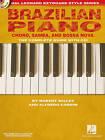 Hal Leonard Keyboard Style Series: Brazilian Piano - Choro, Samba and Bossa Nova by Robert Willey, Alfredo Cardim (Paperback, 2010)