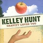 Kelley Hunt - Gravity Loves You (2011)