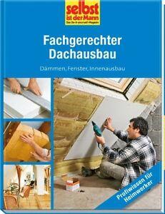 Fachgerechter Dachausbau - selbst ist der Mann (2011, Gebunden) | eBay