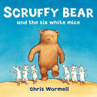 Scruffy Bear and the Six White Mice by Christopher Wormell (Paperback, 2012)
