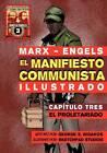 El Manifiesto Comunista (Ilustrado) - Cap Tulo Tres: El Proletariado by Karl Marx, Friedrich Engels (Paperback / softback, 2012)