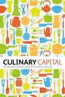 Culinary Capital by Peter Naccarato, Kathleen LeBesco (Paperback, 2012)