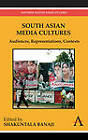 South Asian Media Cultures: Audiences, Representations, Contexts by Anthem Press (Paperback, 2011)
