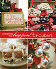 Creating the Happiest of Holidays by Leisure Arts (Paperback, 2009)