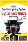 Nikon Creative Lighting System Digital Field Guide by Benjamin Edwards, J. Dennis Thomas (Paperback, 2012)
