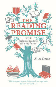The-Reading-Promise-3218-Nights-of-Reading-with-My-Father-by-Alice-Ozma