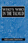 Who's Who in the Talmud by Shulamis Frieman (Hardback, 2000)