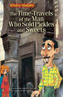 The Times Travels of the Pickle and Sweet Vendor by Khairy Shalaby (Hardback, 2010)