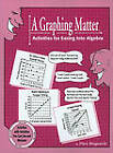 A Graphing Matter: Activities for Easing into Algebra by Mark Illingworth (Paperback, 1995)