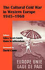 The Cultural Cold War in Western Europe, 1945-60 by Taylor & Francis Ltd (Paperback, 2004)